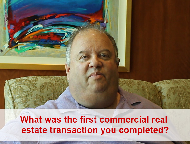 What was the first commercial real estate transaction you completed?