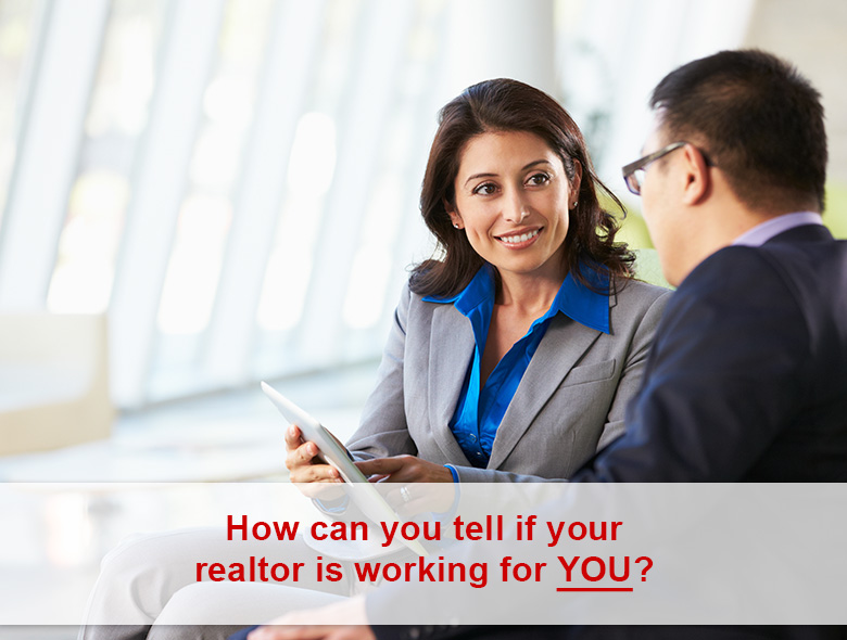 How can you tell if your realtor is working for YOU?
